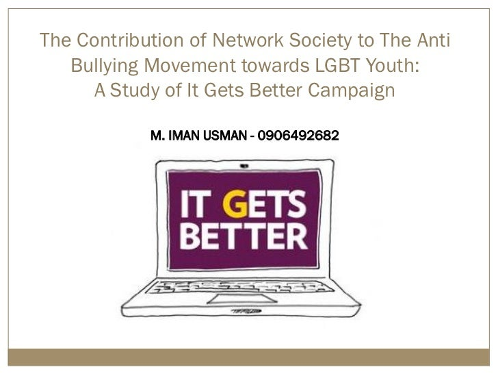 The Contribution of Network Society to The Anti   Bullying Movement towards LGBT Youth:     A Study of It Gets Better Camp...
