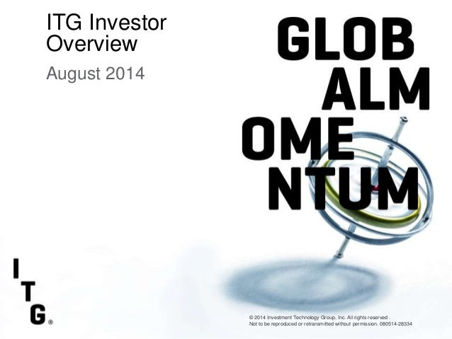 SubtitleSubtitle Second Quarter 2012 Earnings 1/2012 ITG Investor Overview August 2014 Fnam Title Entity Name (only if req...