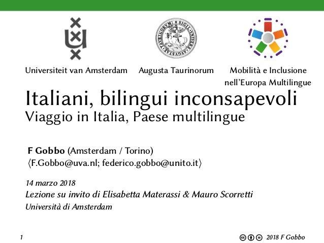 Universiteit van Amsterdam Augusta Taurinorum Mobilità e Inclusione nell'Europa Multilingue Italiani, bilingui inconsapevo...