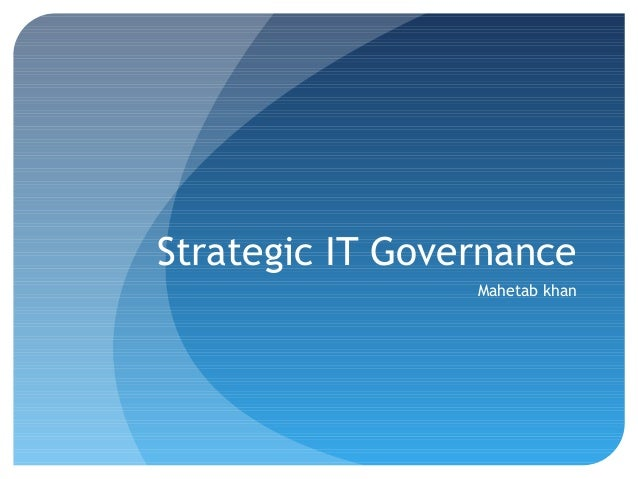 Strategic IT Governance Mahetab khan