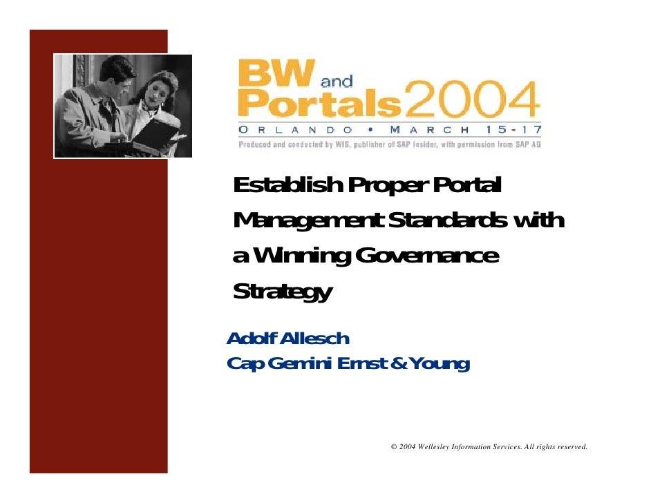 Establish Proper Portal Management Standards with a Winning Governance Strategy Adolf Allesch Cap Gemini Ernst & Young    ...