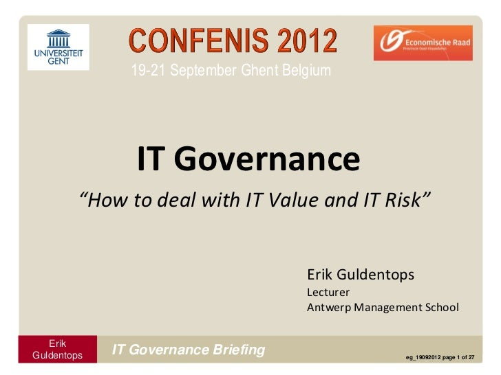 "19-21 September Ghent Belgium                IT Governance         ""How to deal with IT Value and IT Risk""                ..."