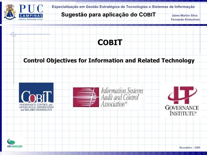 C OBI T Control Objectives for Information and Related Technology