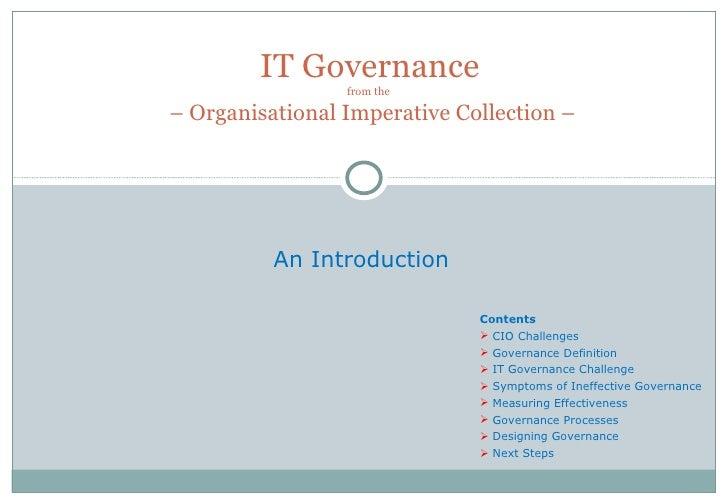 IT Governance from the   – Organisational Imperative Collection – An Introduction  <ul><li>Contents </li></ul><ul><li>CIO ...