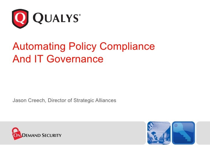 Jason Creech, Director of Strategic Alliances Automating Policy Compliance And IT Governance