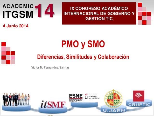 Congreso Académico ITGSM14 – Diapositiva 1 IX CONGRESO ACADÉMICO INTERNACIONAL DE GOBIERNO Y GESTIÓN TIC ACADEMIC ITGSM14 ...