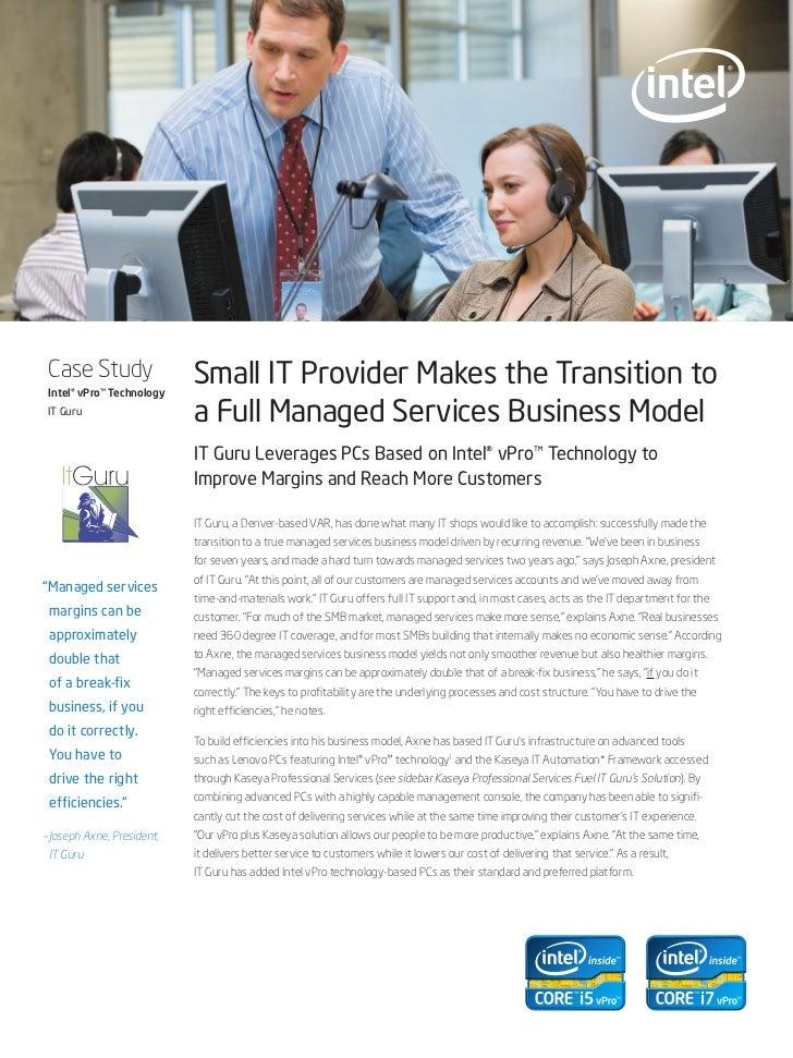 Case Study Intel® vPro™ Technology                           Small IT Provider Makes the Transition to IT Guru            ...