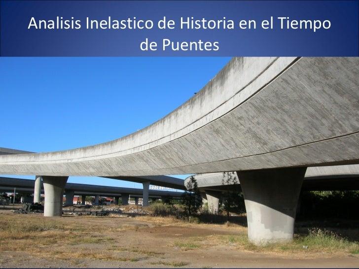 Analisis Inelastico de Historia en el Tiempo de Puentes