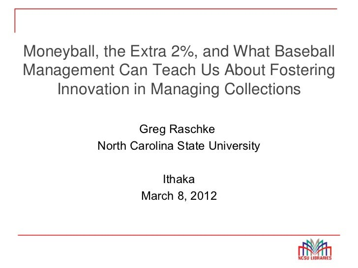 Moneyball, the Extra 2%, and What BaseballManagement Can Teach Us About Fostering   Innovation in Managing Collections    ...
