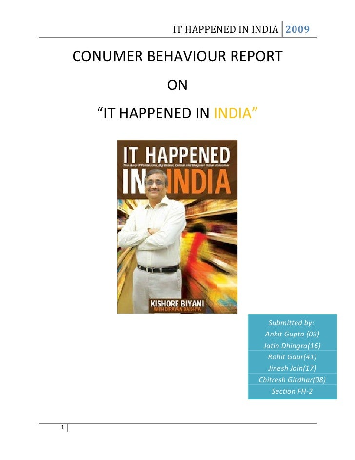 "IT HAPPENED IN INDIA 2009    CONUMER BEHAVIOUR REPORT               ON      ""IT HAPPENED IN INDIA""                        ..."