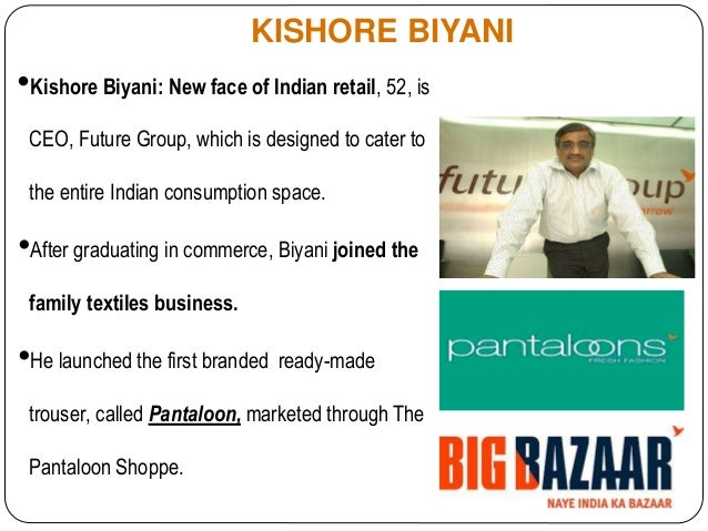 Kishore biyani---it happened in india.