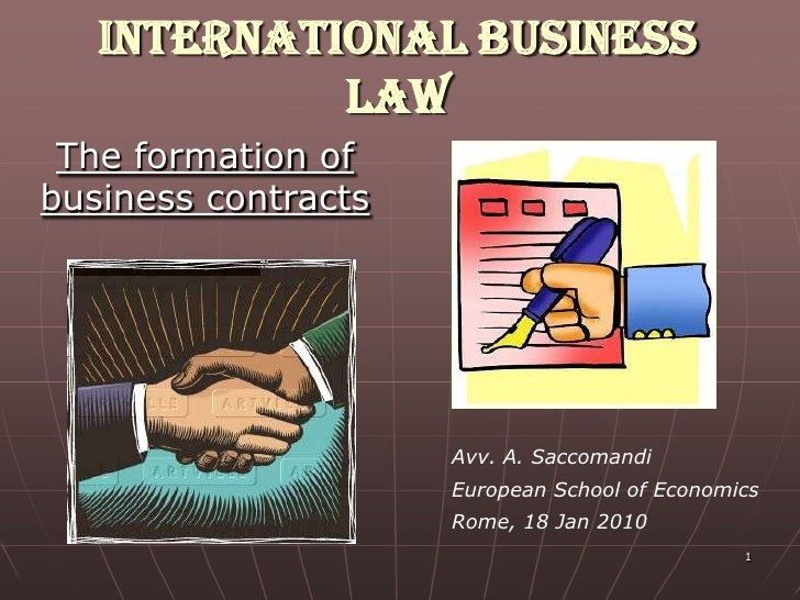 International Business             Law  The formation of business contracts                          Avv. A. Saccomandi   ...