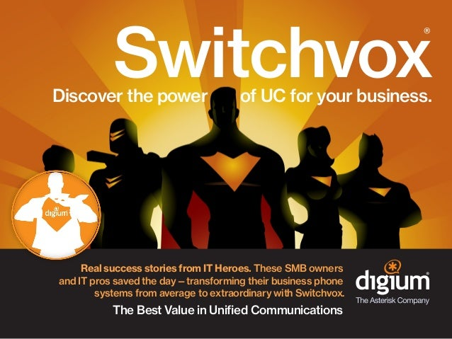 Switchvox ®  Discover the power  of UC for your business.  Real success stories from IT Heroes. These SMB owners and IT pr...