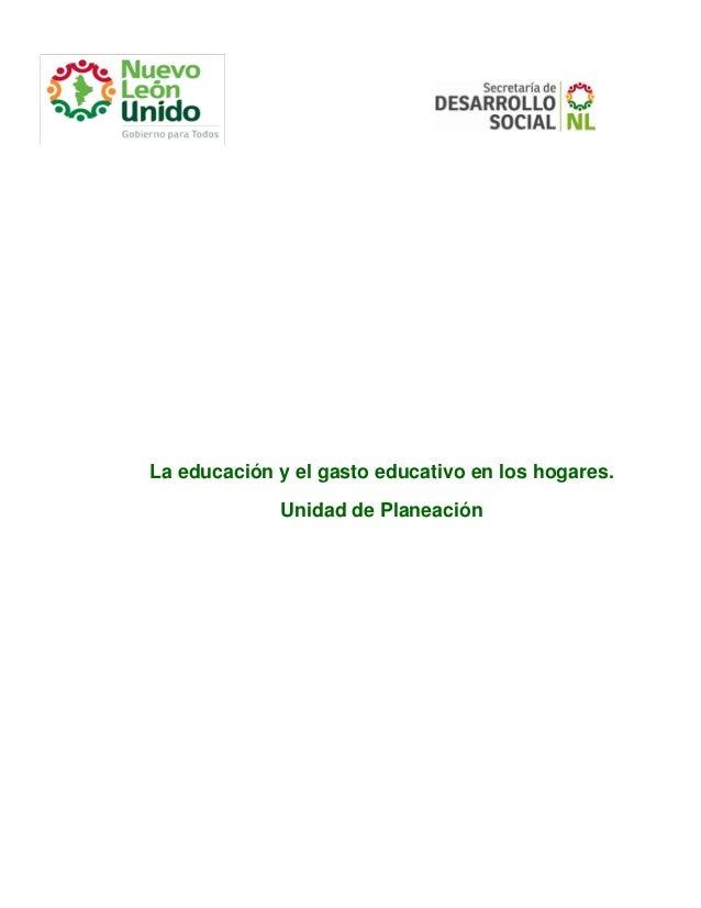 La educación y el gasto educativo en los hogares. Unidad de Planeación