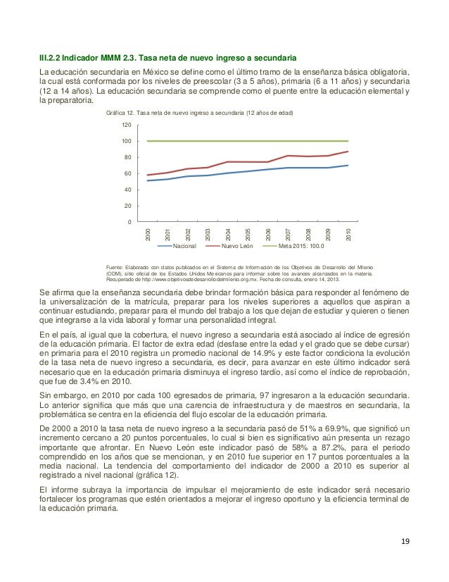 20 III.2.3 Indicador MMM 2.4. Tasa de absorción de los egresados de primaria De acuerdo al INEE12 este indicador se define...