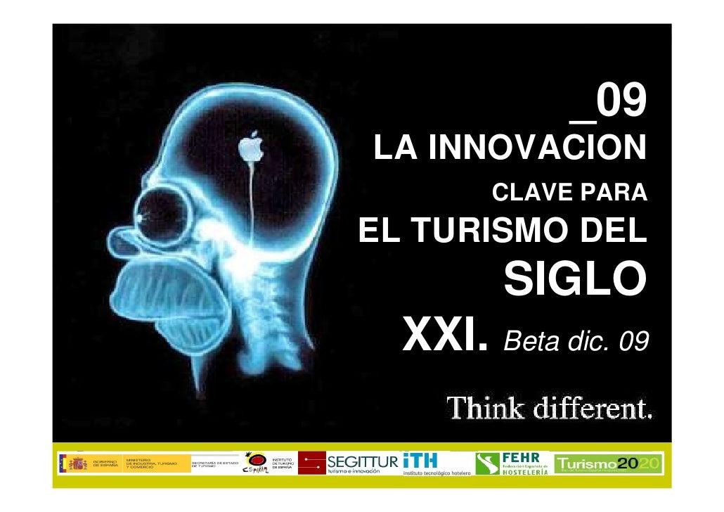 _09 LA INNOVACION         CLAVE PARA EL TURISMO DEL          SIGLO   XXI. Beta dic. 09