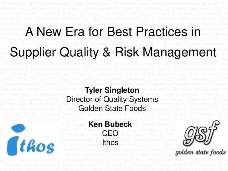 A New Era for Best Practices inSupplier Quality & Risk Management               Tyler Singleton         Director of Qualit...