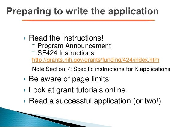 ‣ Read the instructions! ⁻ Program Announcement ⁻ SF424 Instructions http://grants.nih.gov/grants/funding/424/index.htm No...