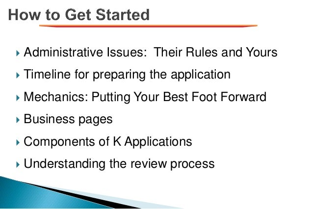  Administrative Issues: Their Rules and Yours  Timeline for preparing the application  Mechanics: Putting Your Best Foo...