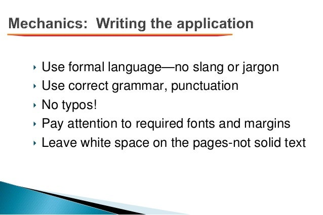 ‣ Use formal language—no slang or jargon ‣ Use correct grammar, punctuation ‣ No typos! ‣ Pay attention to required fonts ...