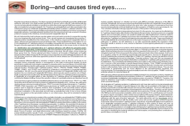 Boring—and causes tired eyes……