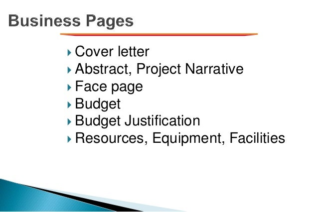  Cover letter  Abstract, Project Narrative  Face page  Budget  Budget Justification  Resources, Equipment, Facilities