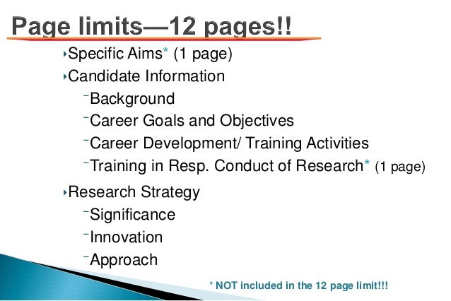 ‣Specific Aims* (1 page) ‣Candidate Information ⁻Background ⁻Career Goals and Objectives ⁻Career Development/ Training Act...