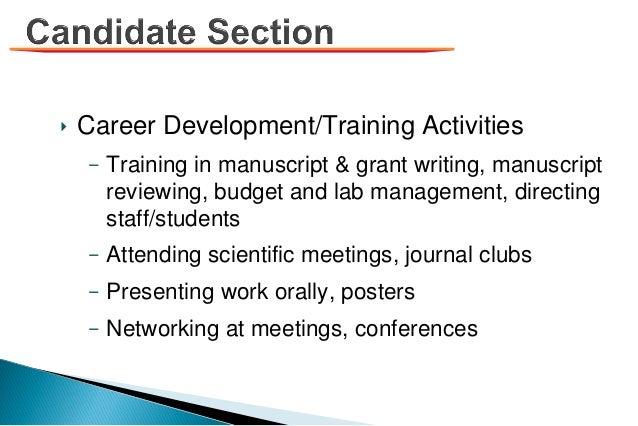 ‣ Career Development/Training Activities – Training in manuscript & grant writing, manuscript reviewing, budget and lab ma...
