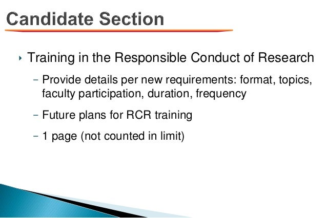 ‣ Training in the Responsible Conduct of Research – Provide details per new requirements: format, topics, faculty particip...