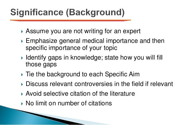  Assume you are not writing for an expert  Emphasize general medical importance and then specific importance of your top...