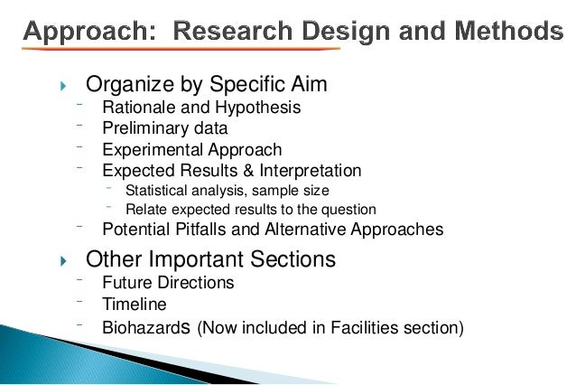  Organize by Specific Aim ⁻ Rationale and Hypothesis ⁻ Preliminary data ⁻ Experimental Approach ⁻ Expected Results & Inte...