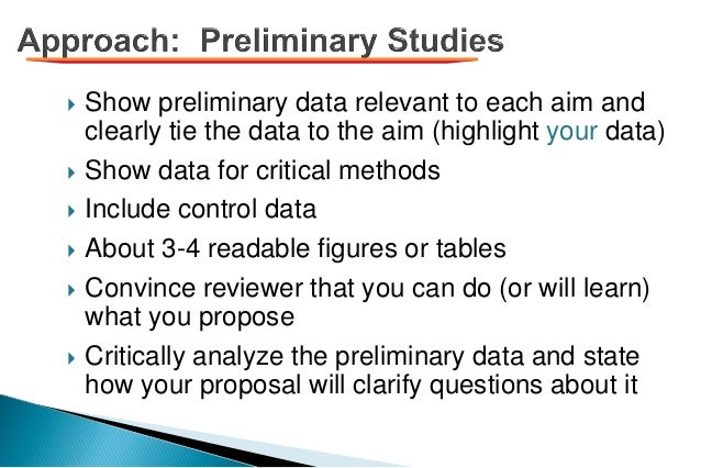  Show preliminary data relevant to each aim and clearly tie the data to the aim (highlight your data)  Show data for cri...