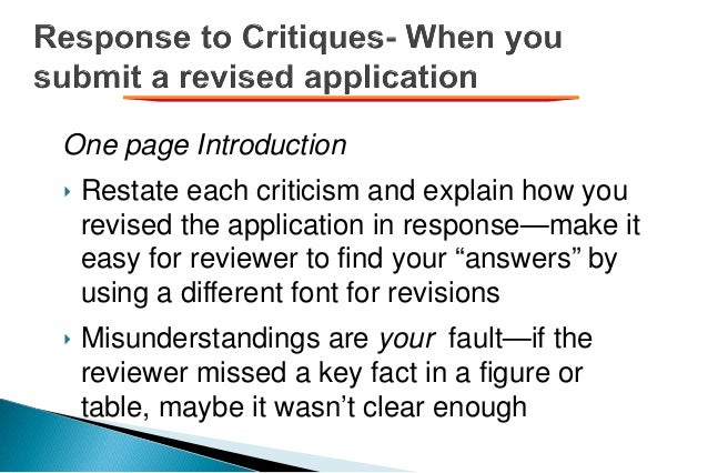 One page Introduction ‣ Restate each criticism and explain how you revised the application in response—make it easy for re...