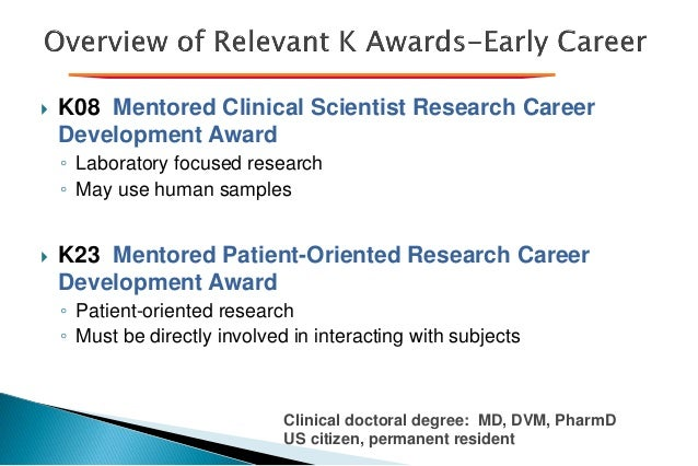  K08 Mentored Clinical Scientist Research Career Development Award ◦ Laboratory focused research ◦ May use human samples ...
