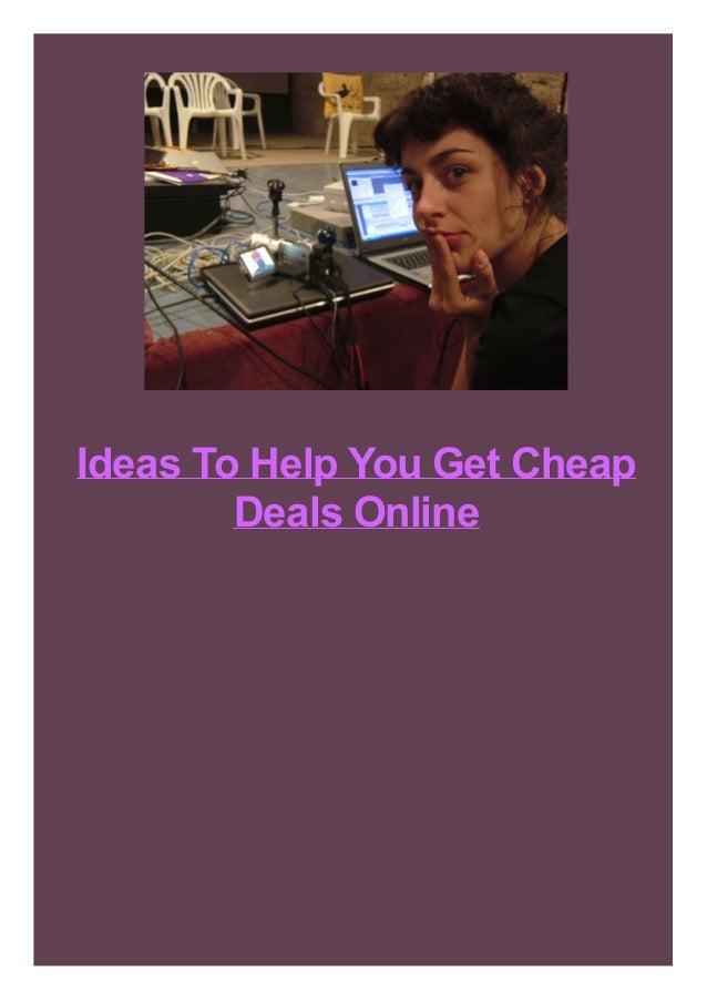 Ideas To Help You Get Cheap Deals Online