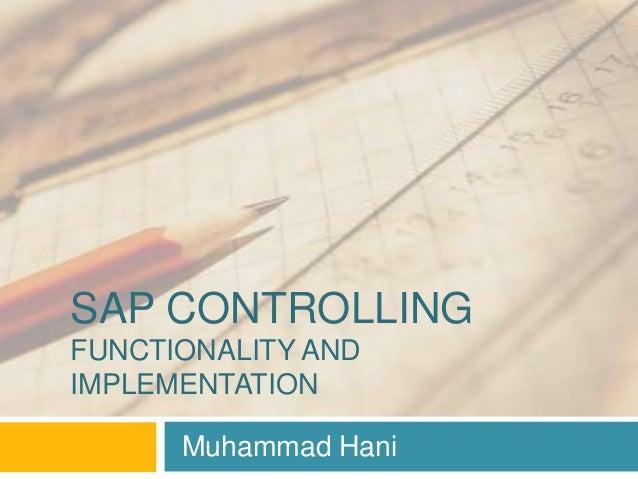 SAP CONTROLLINGFUNCTIONALITY ANDIMPLEMENTATIONMuhammad Hani