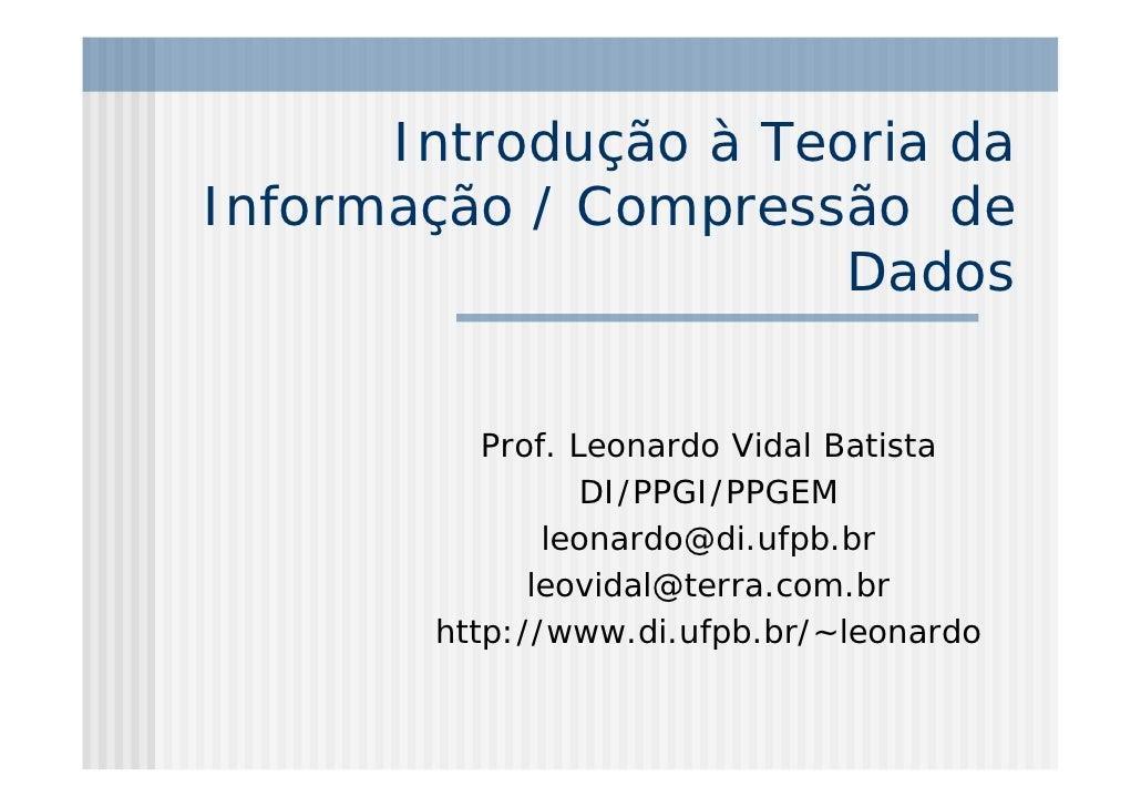 Introdução à Teoria da Informação / Compressão de                       Dados              Prof. Leonardo Vidal Batista   ...
