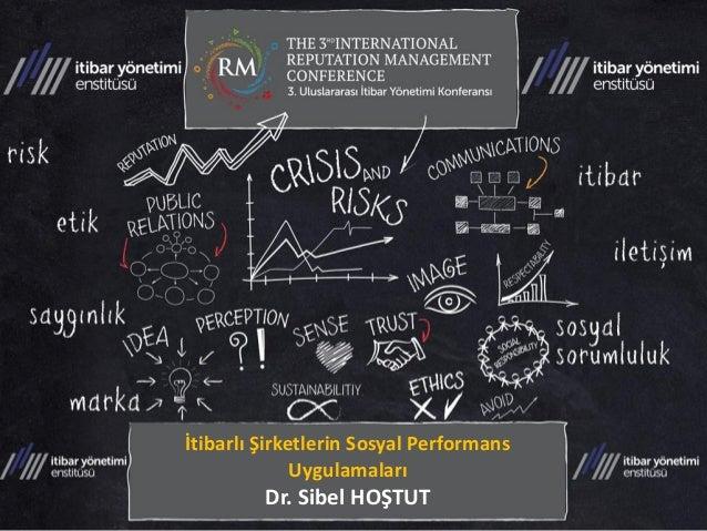 İtibarlı Şirketlerin Sosyal Performans Uygulamaları Dr. Sibel HOŞTUT