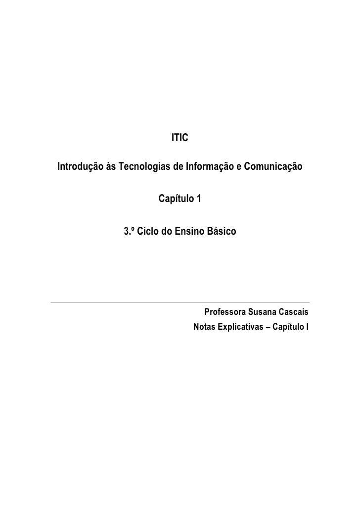 ITICIntrodução às Tecnologias de Informação e Comunicação                      Capítulo 1              3.º Ciclo do Ensino...
