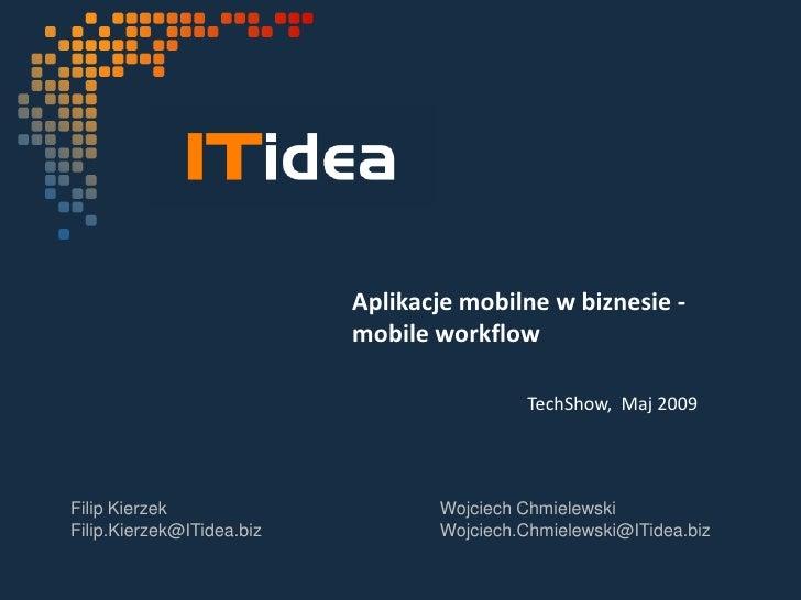 Aplikacje mobilne w biznesie -                            mobile workflow                                              Tec...