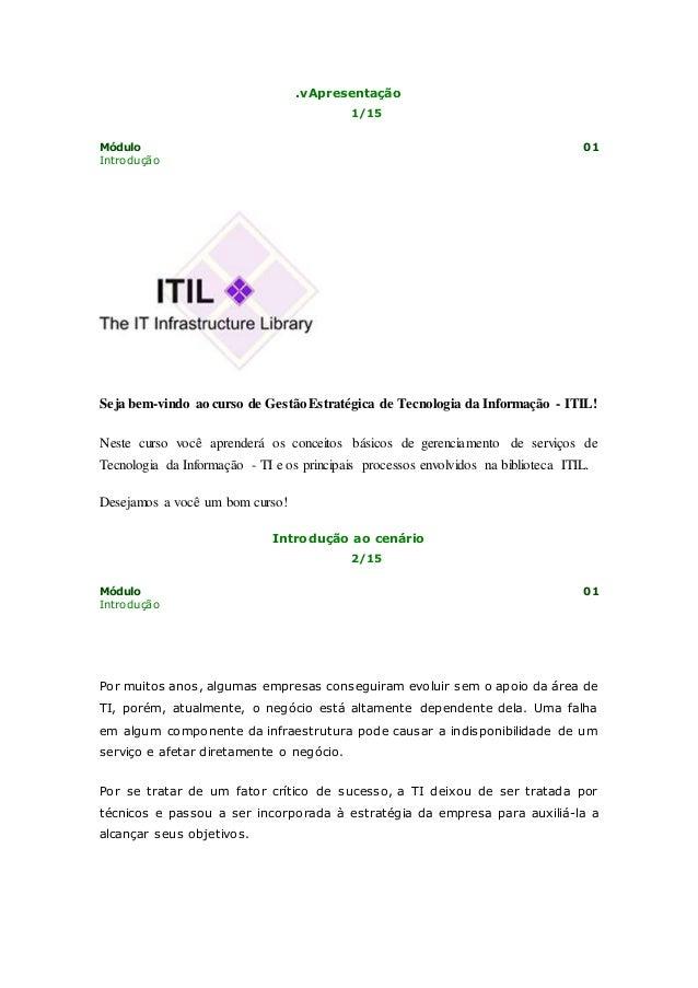 .vApresentação  1/15  Módulo 01  Introdução  Seja bem-vindo ao curso de Gestão Estratégica de Tecnologia da Informação - I...