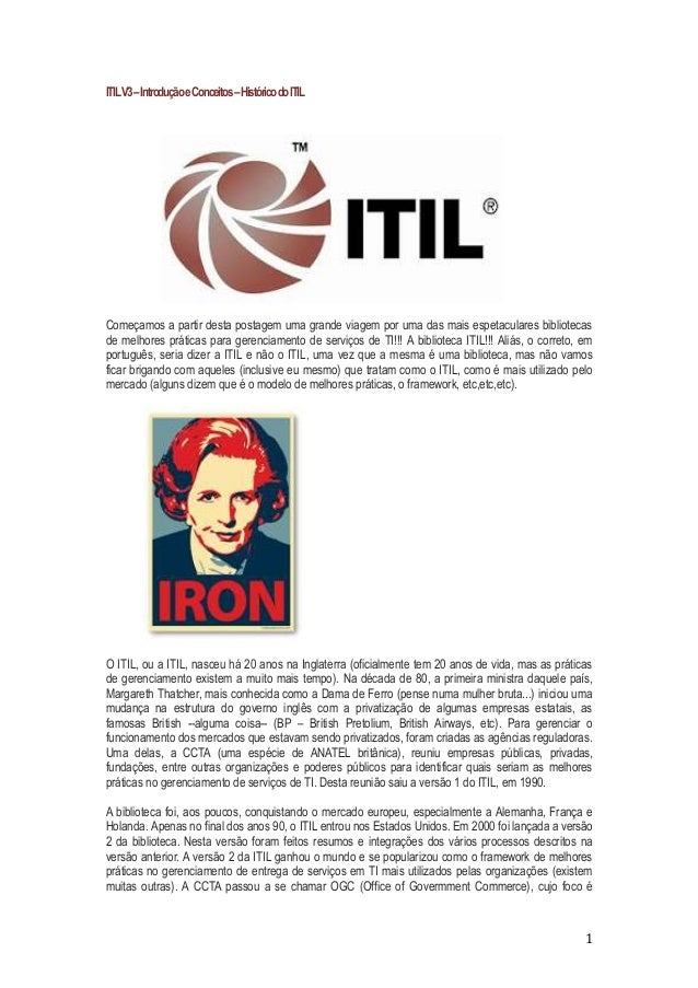 ITIL V3 – Introdução e Conceitos – Histórico do ITIL  Começamos a partir desta postagem uma grande viagem por uma das mais...