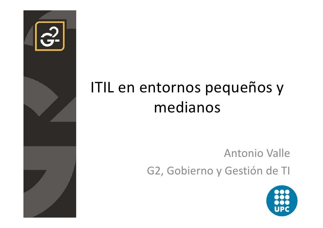 ITILenentornospequeñosy           medianos                        AntonioValle        G2,GobiernoyGestióndeTI