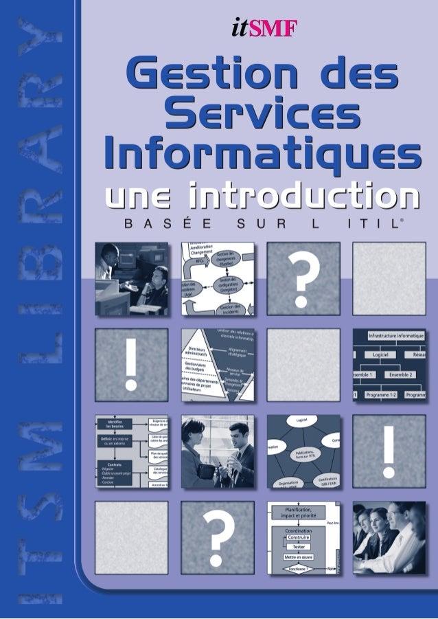 4 Colophon Titre : Gestion des services informatiques, une introduction basée sur l'ITIL Rédaction : Jan van Bon (Inform-I...