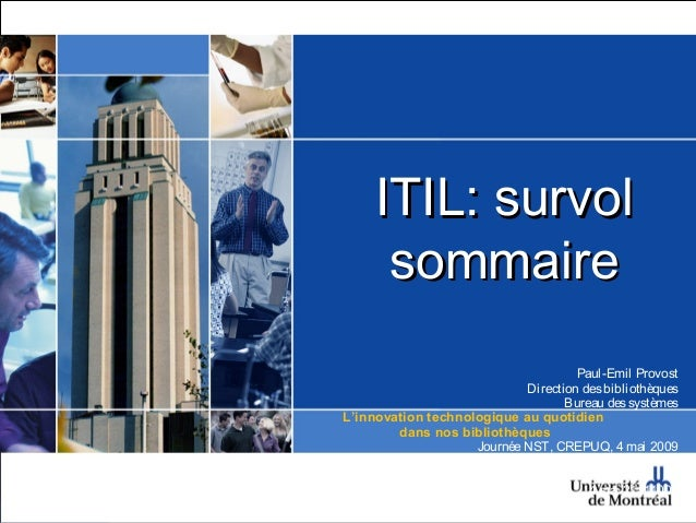 ITIL: survol      sommaire                                     Paul-Emil Provost                            Direction des ...