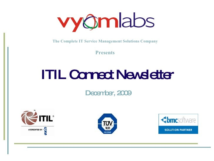 The Complete IT Service Management Solutions Company ITIL Connect Newsletter December, 2009 Presents