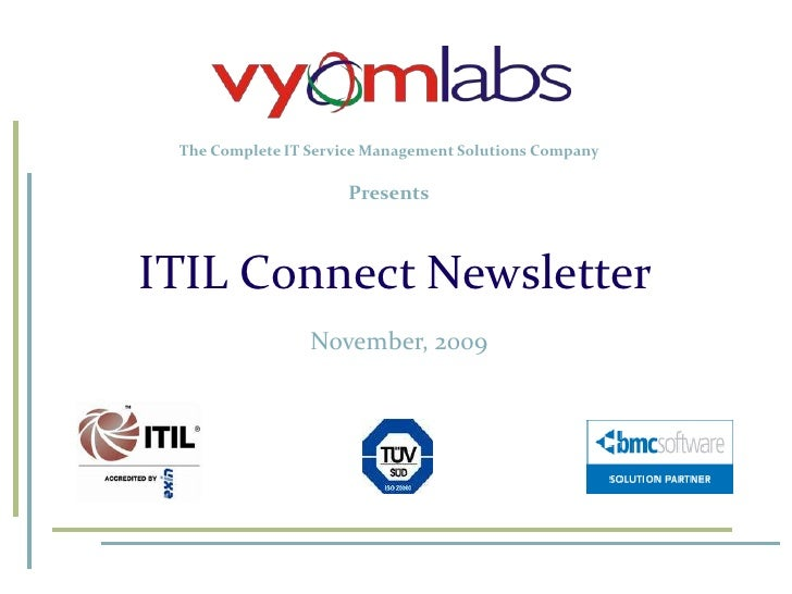 The Complete IT Service Management Solutions Company<br />Presents<br />ITIL Connect Newsletter<br />November, 2009<br />