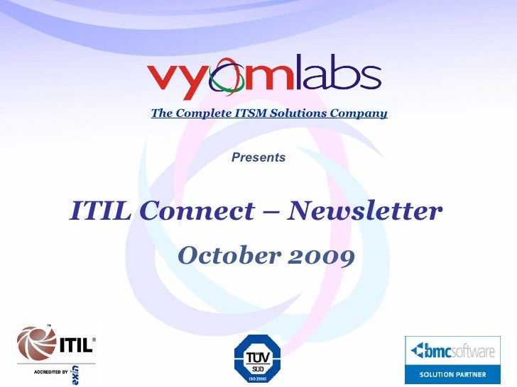 ITIL Connect – Newsletter The Complete ITSM Solutions Company Presents October 2009