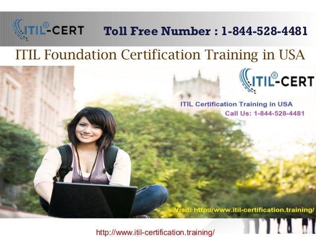 ITIL Foundation Certification Training in USA Toll Free Number : 1-844-528-4481 http://www.itil-certification.training/