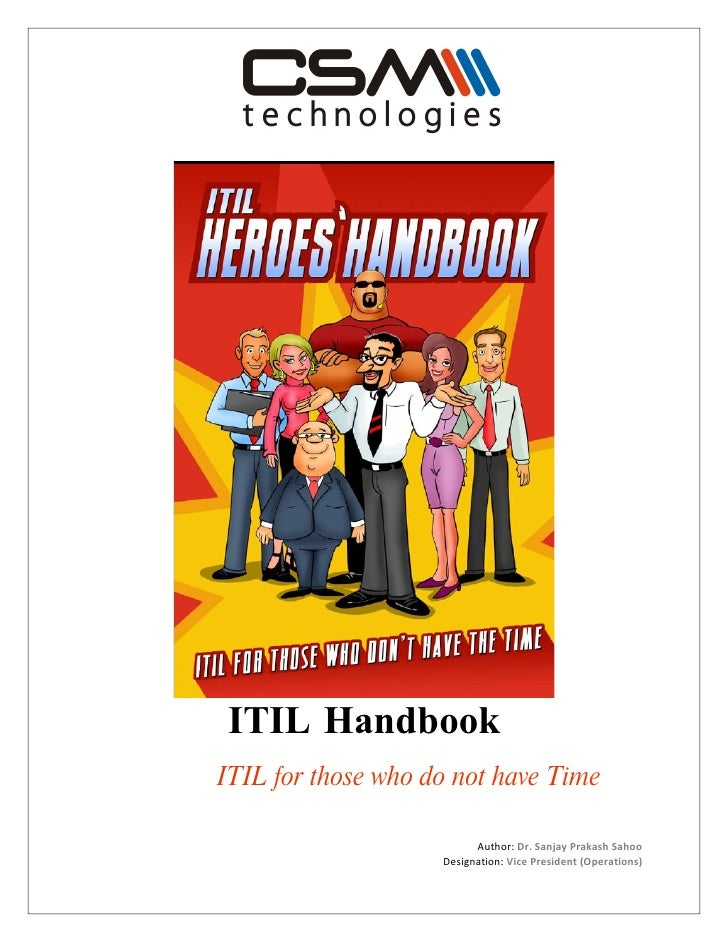 ITIL Handbook ITIL for those who do not have Time                            Author: Dr. Sanjay Prakash Sahoo             ...